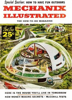 Retro Future: A Gallery of Futuristic Illustrations from the Past Comics Illustration, House Illustration, Magazine Illustration, Digital Illustration, Bubble House, World Of Tomorrow, Vintage Space, Vintage Stuff, Vintage Shoes
