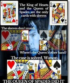 The Queen of Spades is a cold-hearted killer.