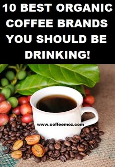 10 Best Organic Coffee Brands Yоu Shоuld Be Drinking!