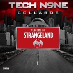 Tech - Welcome to Strangeland // Tech adds another solid album to his collection. I didn't enjoy it as much as All and or KOD but its a collaboration album so that's kind of inevitable. Tech N9ne, Jay Rock, Strange Music, Parental Advisory, Tower Records, Inevitable, News Songs, Welcome, Rap