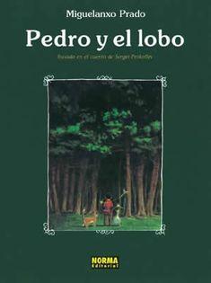 """""""Pedro y el lobo"""" (Colección Miguelanxo Prado). Editado por Norma."""