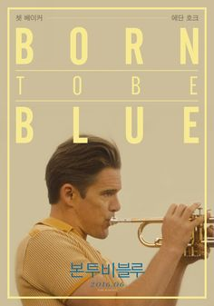 Born to Be Blue poster, t-shirt, mouse pad Cinema Film, Cinema Posters, Film Posters, Film Movie, Movie Poster Font, Film Poster Design, Graphic Design Posters, Book Design, Cover Design