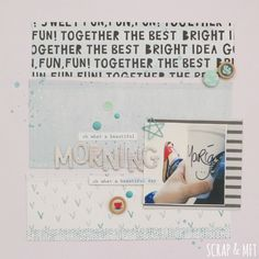 :#papercrafting #scrapbook #layout -  SCRAP & my favourite things: LO morning