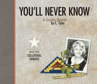 You'll Never Know. Book II, Collateral Damage by Carol Tyler