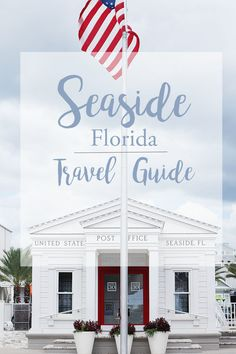 A travel guide for Seaside, Florida and all of 30A