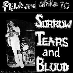 Fela Kuti : Sorrow, Tears and Blood