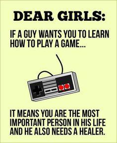 Hahaha!!! Very true! - Dear girls: A message from all the gamer boys.