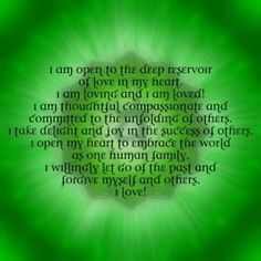 ...ask yourself first...is the above affirmation true for you? If so the affirm it with deep gratitude...