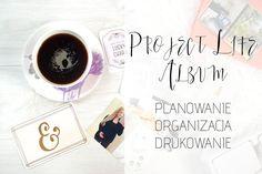 Project Life Album - planowanie, organizowanie, drukowanie. http://www.ewelinamierzwinska.pl/blog/project-life-album-planowanie-organizacja-drukowanie/