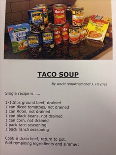 Taco soup...we do this but use either Rotel or tomatoes and no ranch...depends on what is on the pantry!