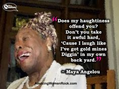 Maya Angelou on gold mines