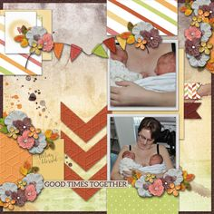 Good Times Together - Digital Scrapbook Layout I created using Feeling Blessed bundle by Pixelily Designs, part of the November buffet at Gingerscraps. I love the templates, great flowers and lovely artsy papers in this great bundle.