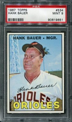 1967 Topps #534 Hank Bauer - Baltimore Orioles PSA 9 MINT #BaltimoreOrioles