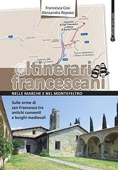 Itinerari francescani nelle Marche e nel Montefeltro di F... https://www.amazon.it/dp/8862404131/ref=cm_sw_r_pi_dp_x_fz.AybMMSY9QC