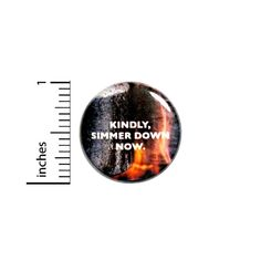"1"" Pinback Button Kindly Simmer Down Now Funny Random Pin Geekery Nerdy #5-13"
