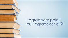 Dicas de Português: Agradecer pela ou Agradecer a?