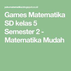 Games Matematika SD kelas 5 Semester 2 - Matematika Mudah