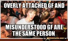 Sudden Clarity Clarence: Overly Attached GF and...