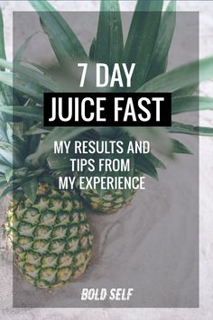 Juice Fast Tips and Results - Bold Self