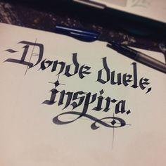 Donde duele inspira - Rafael Lechowski Calligraphy