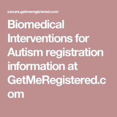 Biomedical Interventions for Autism registration information at GetMeRegistered.com