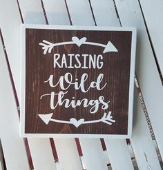 Raising Wild Things wood sign