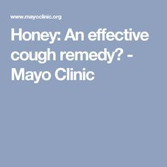 Honey: An effective cough remedy? - Mayo Clinic