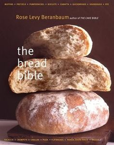 The Bread Bible (Hardcover). The Bread Bible gives bread bakers 150 of the meticulous, foolproof recipes that are Rose Levy Beranbaum's trademark. World Recipes, Wine Recipes, Gourmet Recipes, Bread Recipes, Sourdough Rye, Yeast Starter, Cinnamon Health Benefits, Road Trip Snacks, No Bake Snacks