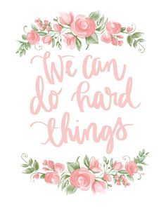 We Can Do Hard Things Art Print Download by LDSprintingpress