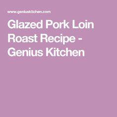Glazed Pork Loin Roast Recipe - Genius Kitchen