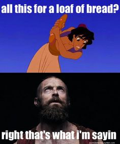 Fun fact that I just learned today: This line in Aladdin was a reference to Les Miserables. They had it because the girl who did the voice for Jasmines singing, Lea Salonga, played Eponine. broadway and is one of the most famous Eponines ever. She also went on to play Fantine and was the singing voice of Mulan.