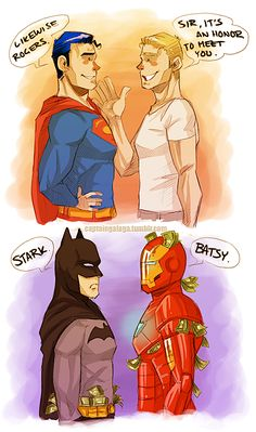 Tony stark and Bruce Wayne should be friends. They never will be cause their egos are the size of a planet, but I love them so much