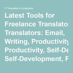 Latest Tools for Freelance Translators: Email, Writing, Productivity, Self-Development, Finances, & Communication — IT Translation & Localization