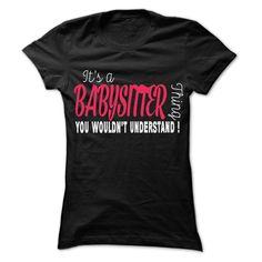 Babysitter Thing... - 99 Cool Job Shirt !