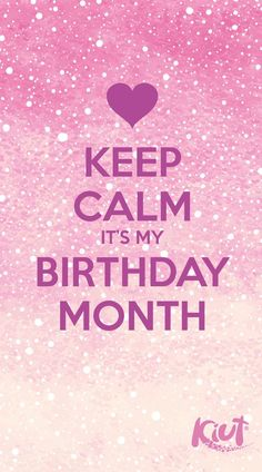 Keep Calm it's my birthday month Birthday Wishes For Kids, Its My Birthday Month, Birthday Images, Happy Birthday, 32 Birthday, Birthday Stuff, Unique Wallpaper, Cute Wallpaper Backgrounds, Galaxy Wallpaper