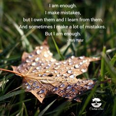 Sometimes I make a lot of mistakes, but I am enough.  #quote by #MollyMahar