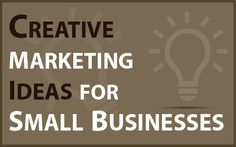 Creative Marketing Ideas for Small Businesses