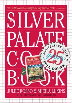 The Silver Palate Cook Book by Julee Ross, Sheila Lukins - recommended to us by a Peapod Delivers Facebook fan.