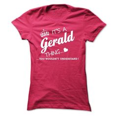 Its A GERALD Thing - #long tee #sweater tejidos. MORE ITEMS => https://www.sunfrog.com/Names/Its-A-GERALD-Thing-pkzsf-Ladies.html?68278