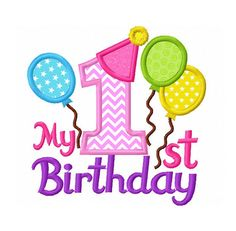 My 1st Birthday  Applique Machine Embroidery Design NO:0190