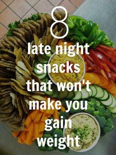 late night snacks that won't make you gain weight for when those hunger pains get the best of you !