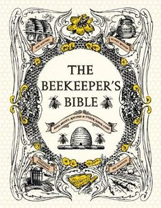 The comprehensive Beekeeper's Bible: Bees, Honey, Recipes & Other Home Use, by Richard A. Jones and Sharon Sweeney-Lynch, explains not only how to raise bees but how to use honey and beeswax in countless ways. Richard Jones, Raising Bees, Creation Art, I Love Bees, Images Vintage, Busy Bee, Save The Bees, Bee Happy, Bees Knees