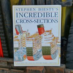Incredible Cross-Sections simplifies complex things by bisecting objects on super-size pagesStephen Biesty's Incredible Cross-Sectionsby Ric...