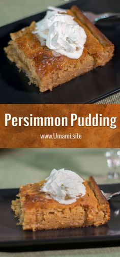 With its warm fall flavors, a hint of cinnamon, and creamy texture persimmon pudding is a delicious dessert everyone should try.