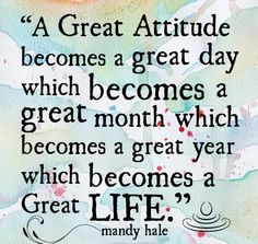 Inspirational Quotes On Great Sayings A Great Attitude Becomes A Great Day - Entertainment world