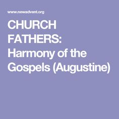 CHURCH FATHERS: Harmony of the Gospels (Augustine)