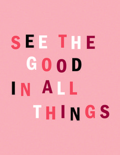 See good in all thin