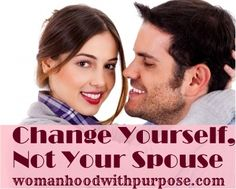 Change Yourself, Not Your Spouse #marriage #christianmarriage We try to change our spouses by praying, wishing, nagging, lecturing, explaining, begging, threatening, controlling, and manipulating. Consider these questions: How much time and energy do you spend trying to change your spouse? What else could you do with your time?