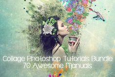 Collage Photoshop Tutorials Bundle: 70 Awesome Manuals
