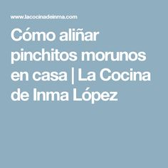Cómo aliñar pinchitos morunos en casa   La Cocina de Inma López